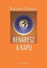 BENÁRESZ A KAPU - Ekönyv - TOLVALY FERENC