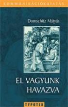 EL VAGYUNK HAVAZVA - KOMMUNIKÁCIÓKUTATÁS SOROZAT - Ekönyv - DOMSCHITZ MÁTYÁS