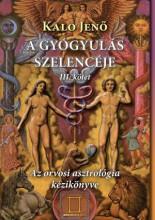 A GYÓGYULÁS SZELENCÉJE III. KÖTET - ÚJ! - Ekönyv - KALO JENŐ