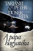 A PÁPA HAGYATÉKA - Ekönyv - TARJÁNYI PÉTER - DOSEK RITA
