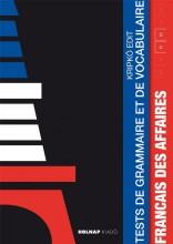 FRANÇAIS DES AFFAIRES - TESTS DE GRAMMAIRE ET DE VOCABULAIRE - Ekönyv - KRIPKÓ EDIT