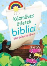 KÉZMŰVES ÖTLETEK BIBLIAI TÖRTÉNETEKHEZ - Ekönyv - KÁLVIN KIADÓ