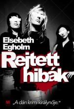 REJTETT HIBÁK - Ebook - EGHOLM, ELSEBETH