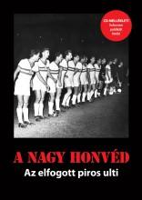 A NAGY HONVÉD - AZ ELFOGOTT PIROS ULTI (CD MELLÉKLETTEL) - Ekönyv - RÓZSALIGETI LÁSZLÓ