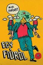 EGY FIÚRÓL (ÚJ BORÍTÓ!) - Ekönyv - HORNBY, NICK