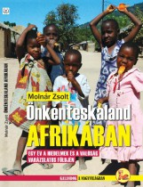ÖNKÉNTESKALAND AFRIKÁBAN - Ekönyv - MOLNÁR ZSOLT