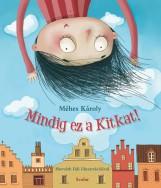 MINDIG EZ A KITKAT! - Ekönyv - MÉHES KÁROLY