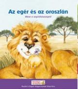 AZ EGÉR ÉS AZ OROSZLÁN - MESE A SEGÍTŐKÉSZSÉGRŐL - Ekönyv - TARSAGO MAGYARORSZÁG KFT.