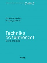 TECHNIKA ÉS TERMÉSZET - KRITIKAI ANTOLÓGIA - Ebook - MORAVÁNSZKY ÁKOS-M. GYÖNGY KATALIN