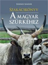 SZAKÁCSKÖNYV A MAGYAR SZÜRKÉHEZ - Ekönyv - KEREKES SÁNDOR