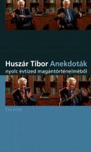 ANEKDOTÁK - NYOLC ÉVTIZED MAGÁNTÖRTÉNELMÉBŐL - Ekönyv - HUSZÁR TIBOR