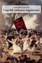 LEGJOBB SARKOSAN FOGALMAZNI - Ekönyv - SZENTMIHÁLYI SZABÓ PÉTER