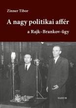 A NAGY POLITIKAI AFFÉR - A RAJK-BRANKOV ÜGY - Ebook - ZINNER TIBOR