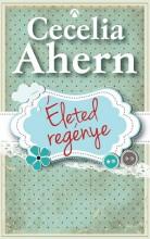 ÉLETED REGÉNYE - Ekönyv - AHERN, CECELIA