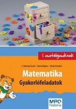 MATEMATIKA - GYAKORLÓFELADATOK 1. OSZTÁLYOSOKNAK - Ekönyv - C. NEMÉNYI ESZTER - KONRÁD ÁGNES - ZSINK