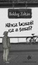 KIHEZ BESZÉL EZ A FASZI? - Ebook - BOLDOG ZOLTÁN