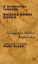 A MODERNITÁS REMETÉJE NICOLÁS GÓMEZ DÁVILA - Ebook - IRODALMI JELEN (IJK)