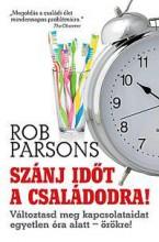 SZÁNJ IDŐT A CSALÁDODRA! - Ekönyv - PARSONS, ROB