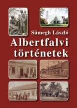 ALBERTFALVI TÖRTÉNETEK - Ekönyv - SÜMEGH LÁSZLÓ