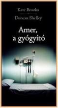 AMER, A GYÓGYÍTÓ - Ekönyv - SHELLEY, DUNCAN
