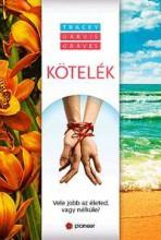 KÖTELÉK - VELE JOBB AZ ÉLETED, VAGY NÉLKÜLE - Ekönyv - TRACEY GRAVES GRAVIS