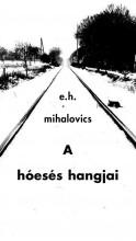 A HÓESÉS HANGJAI - Ekönyv - MIHALOVICS, E.H.