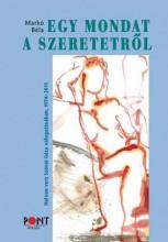 EGY MONDAT A SZERETETRŐL - Ekönyv - MARKÓ BÉLA