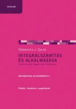 INTEGRÁLSZÁMÍTÁS ÉS ALKALMAZÁSA - MATEMATIKAI OLVASÓKÖNYV II. - Ekönyv - OBÁDOVICS J. GYULA