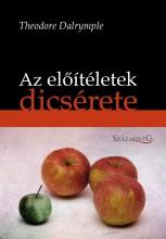 AZ ELŐÍTÉLETEK DICSÉRETE - Ekönyv - DALRYMPLE, THEODORE