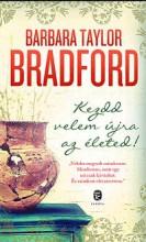 KEZDD VELEM ÚJRA AZ ÉLETED! - Ebook - BRADFORD, BARBARA TAYLOR