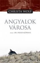 ANGYALOK VÁROSA AVAGY DR. FREUD KÖPENYE - Ekönyv - WOLF, CHRISTA