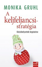 A KELJFELJANCSI-STRATÉGIA - Ekönyv - GRUHL, MONIKA