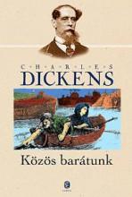 KÖZÖS BARÁTUNK - Ekönyv - DICKENS, CHARLES