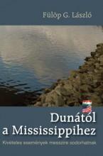 DUNÁTÓL A MISSISSIPIHEZ - Ekönyv - FÜLÖP G. LÁSZLÓ