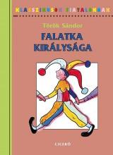 FALATKA KIRÁLYSÁGA - KLASSZIKUSOK FIATALOKNAK - - Ekönyv - TÖRÖK SÁNDOR