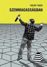 SZEMMAGASSÁGBAN - Ekönyv - TARJÁN TAMÁS