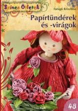 PAPÍRTÜNDÉREK ÉS -VIRÁGOK - SZÍNES ÖTLETEK 48. - Ekönyv - FARAGÓ KRISZTINA