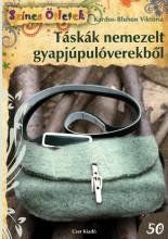 TÁSKÁK NEMEZELT GYAPJÚPULÓVEREKBŐL - SZÍNES ÖTLETEK 50. - Ebook - KARDOS-BLUHON VIKTÓRIA