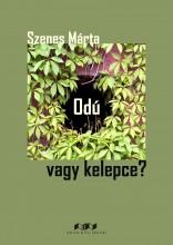 ODÚ VAGY KELEPCE? - Ekönyv - SZENES MÁRTA