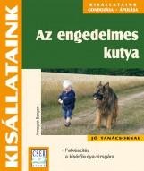 AZ ENGEDELMES KUTYA - KISÁLLATAINK - Ekönyv - BANGERT, ANNEGRET