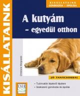 A KUTYÁM - EGYEDÜL OTTHON - KISÁLLATAINK - Ekönyv - WERGOWSKI, CHRISTIANE