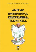 AMIT AZ EMBEREKRŐL FELTÉTLENÜL TUDNI KELL - Ekönyv - KASZÁS GYÖRGY - ELEK LÍVIA