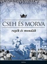 CSEH ÉS MORVA REGÉK ÉS MONDÁK - Ekönyv - MÓRA KÖNYVKIADÓ
