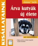 ÁRVA KUTYÁK ÚJ ÉLETE - KISÁLLATAINK - Ekönyv - DR. KIRÁLY PÉTER