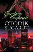 ÖTÖDIK SUGÁRÚT 1. - Ekönyv - BUSHNELL, CANDACE
