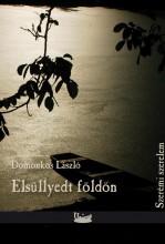 ELSÜLLYEDT FÖLDÖN - Ekönyv - DOMONKOS LÁSZLÓ