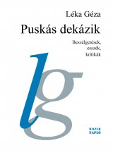 PUSKÁS DEKÁZIK - BESZÉLGETÉSEK , ESSZÉK, KRITIKÁK - Ekönyv - LÉKA GÉZA