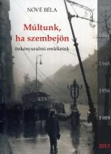 MÚLTUNK, HA SZEMBEJÖN - ÖNKÉNYURALMI EMLÉKEINK - Ekönyv - NÓVÉ BÉLA