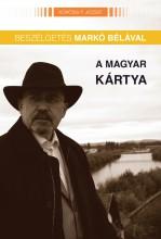 A MAGYAR KÁRTYA - BESZÉLGETÉS MARKÓ BÉLÁVAL - Ekönyv - KŐRÖSSI P. JÓZSEF