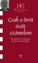 CSAK A DERŰ ÓRÁIT SZÁMOLOM - BESZÉLGETÉS CSUKÁS ISTVÁNNAL - Ekönyv - CZIGÁNYNÉ SIMON ERIKA
